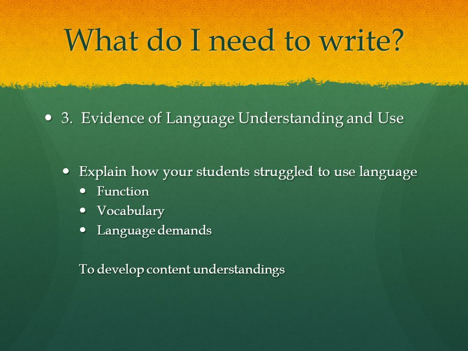 What do I need to write 3. Evidence of Language Understanding and Use
