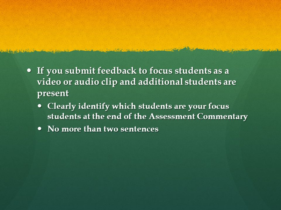 If you submit feedback to focus students as a video or audio clip and additional students are present