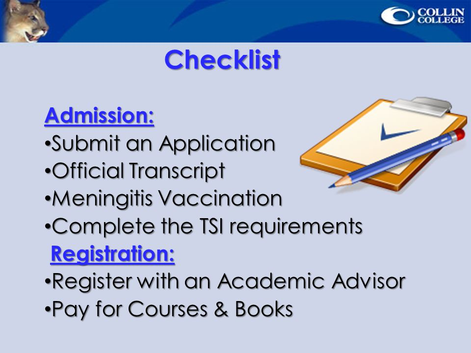 Checklist Admission: Submit an Application Official Transcript