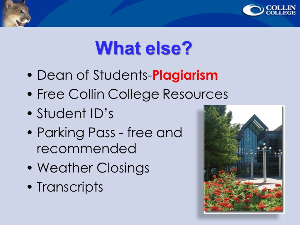 What else Dean of Students-Plagiarism Free Collin College Resources