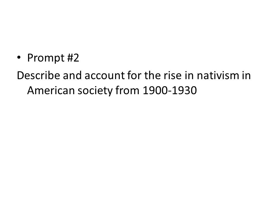 describe and account for the rise of nativism in american society from 1900 to 1930 The rise of nativism in the 1920s was caused mainly by immigration the massive influx of new immigrants scared most of the population then after wwi americans were even more afraid that .