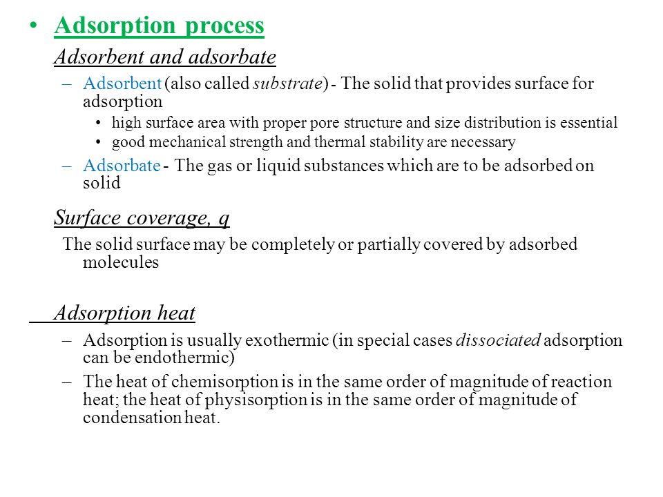 Adsorption process Adsorbent and adsorbate Surface coverage, q