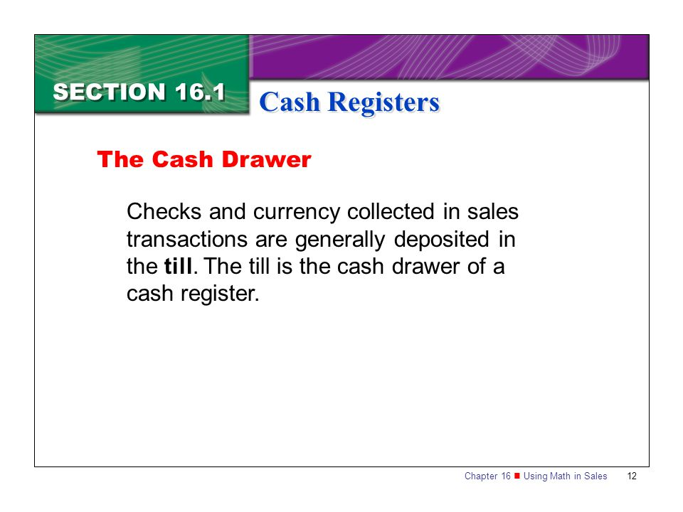 Cash Registers SECTION 16.1 The Cash Drawer