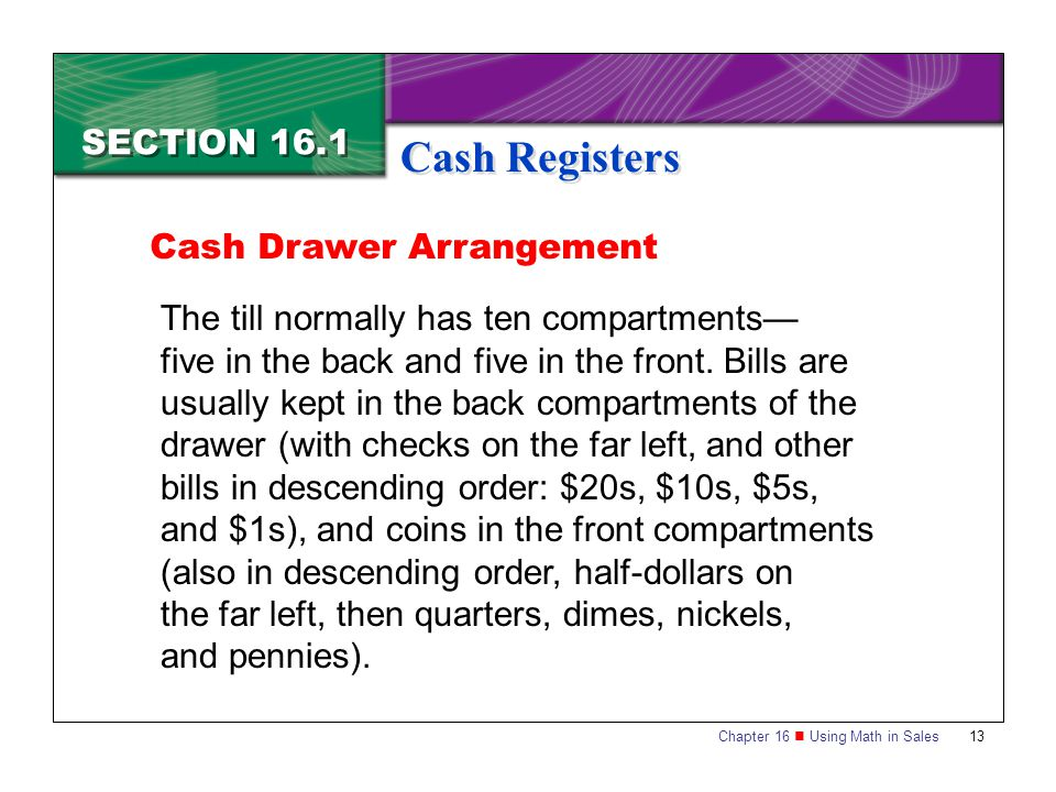 Cash Registers SECTION 16.1 Cash Drawer Arrangement