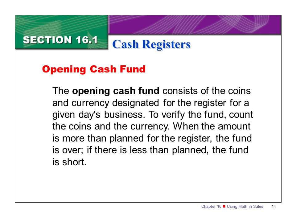 Cash Registers SECTION 16.1 Opening Cash Fund