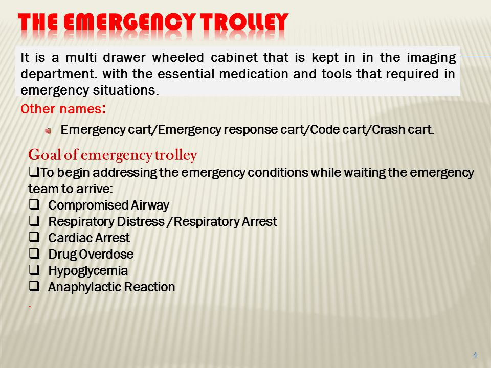 The emergency trolley Goal of emergency trolley