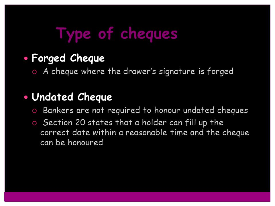 Type of cheques Forged Cheque Undated Cheque