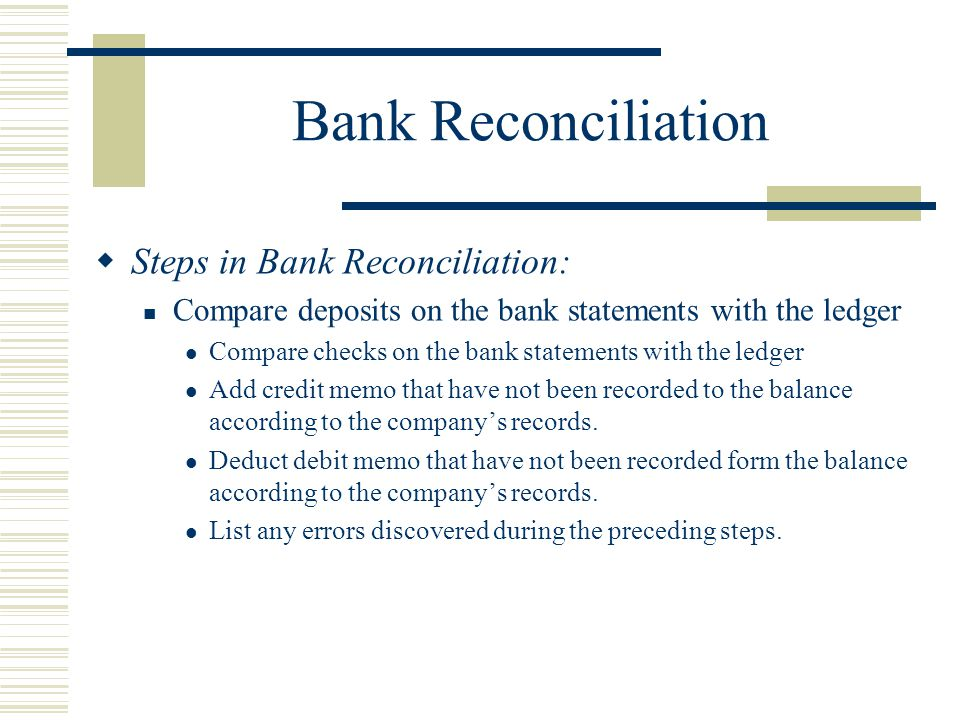 Bank Reconciliation Steps in Bank Reconciliation: