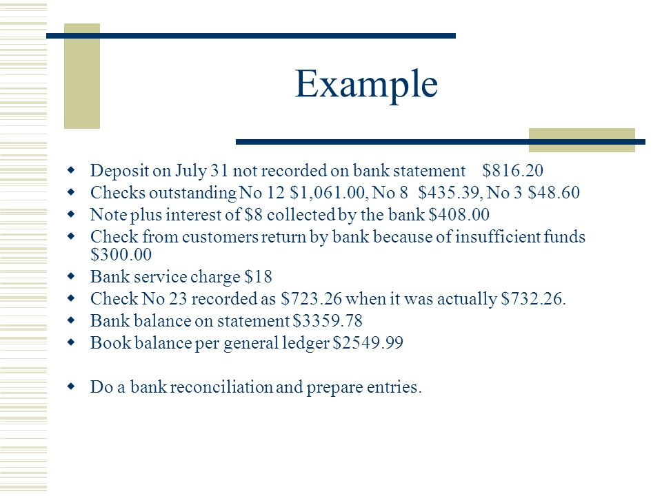 Example Deposit on July 31 not recorded on bank statement $816.20