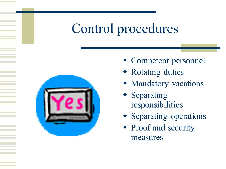 Control procedures Competent personnel Rotating duties