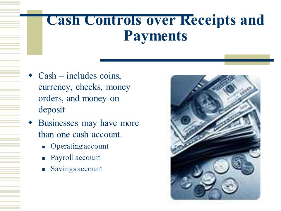Cash Controls over Receipts and Payments