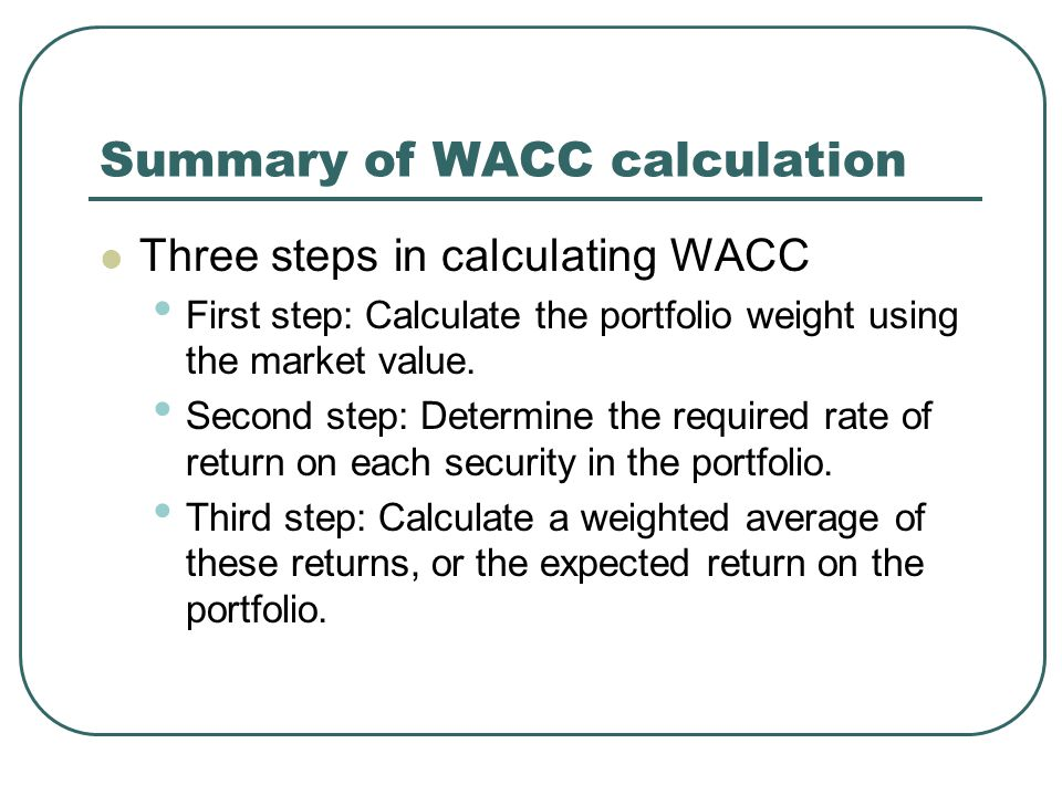 wacc computation Weighted average cost of capital (wacc) is the weighted average of the costs of all external funding sources for a company wacc plays a key role in our economic earnings calculation it is.