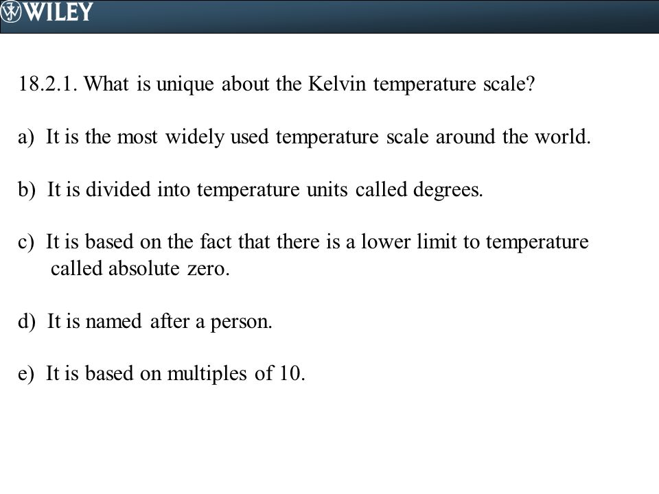 18.2.1. What is unique about the Kelvin temperature scale