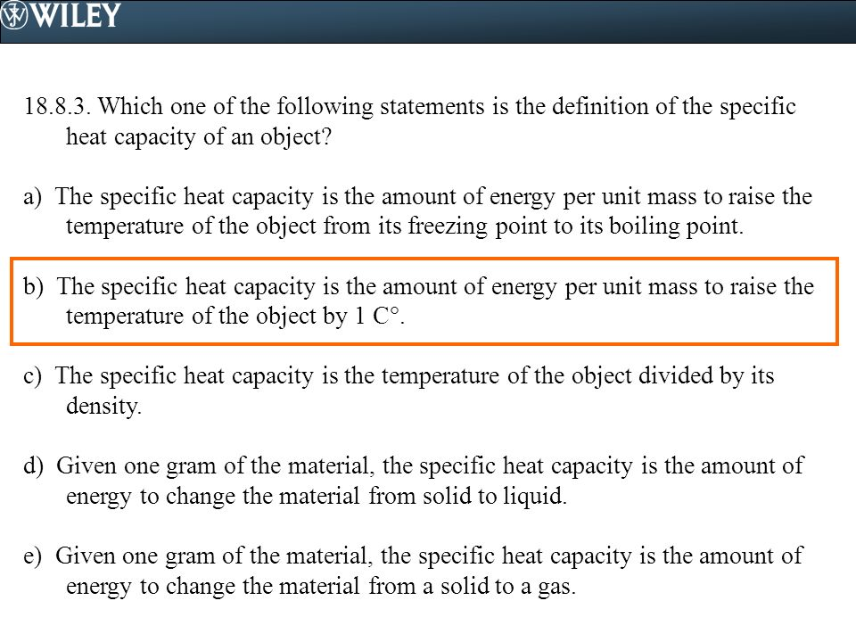 18.8.3. Which one of the following statements is the definition of the specific heat capacity of an object