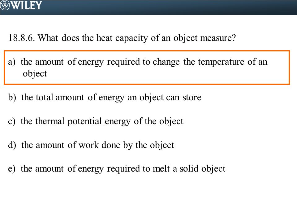 18.8.6. What does the heat capacity of an object measure