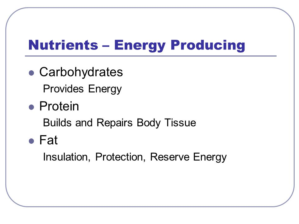 Nutrients – Energy Producing
