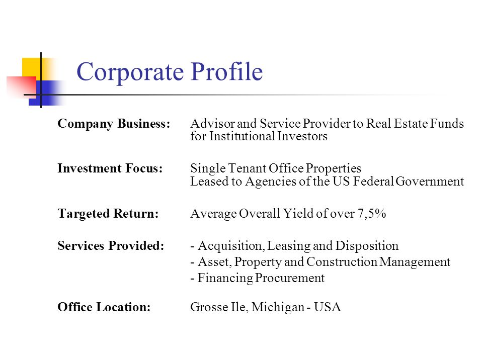 Corporate ProfileCompany Business: Advisor and Service Provider to Real Estate Funds for Institutional Investors.