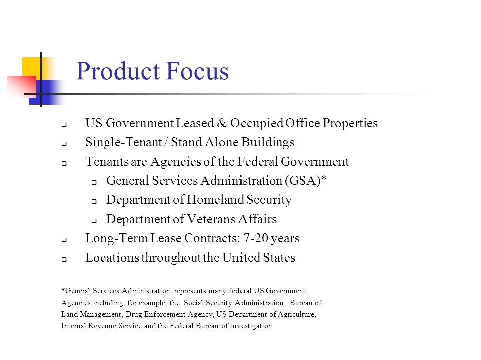 Product Focus US Government Leased & Occupied Office Properties