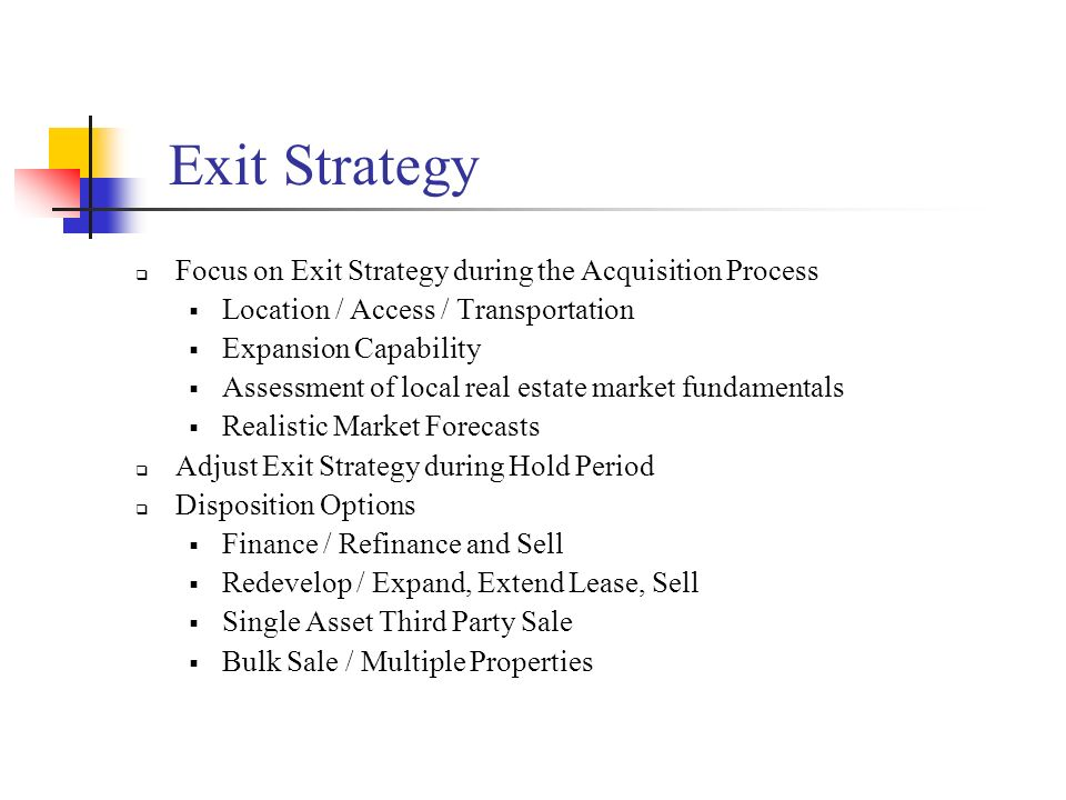Exit Strategy Focus on Exit Strategy during the Acquisition Process