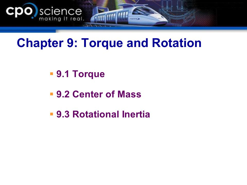 Chapter 9: Torque and Rotation