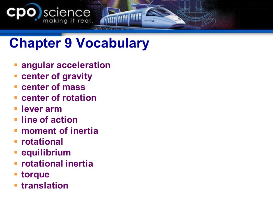Chapter 9 Vocabulary angular acceleration center of gravity