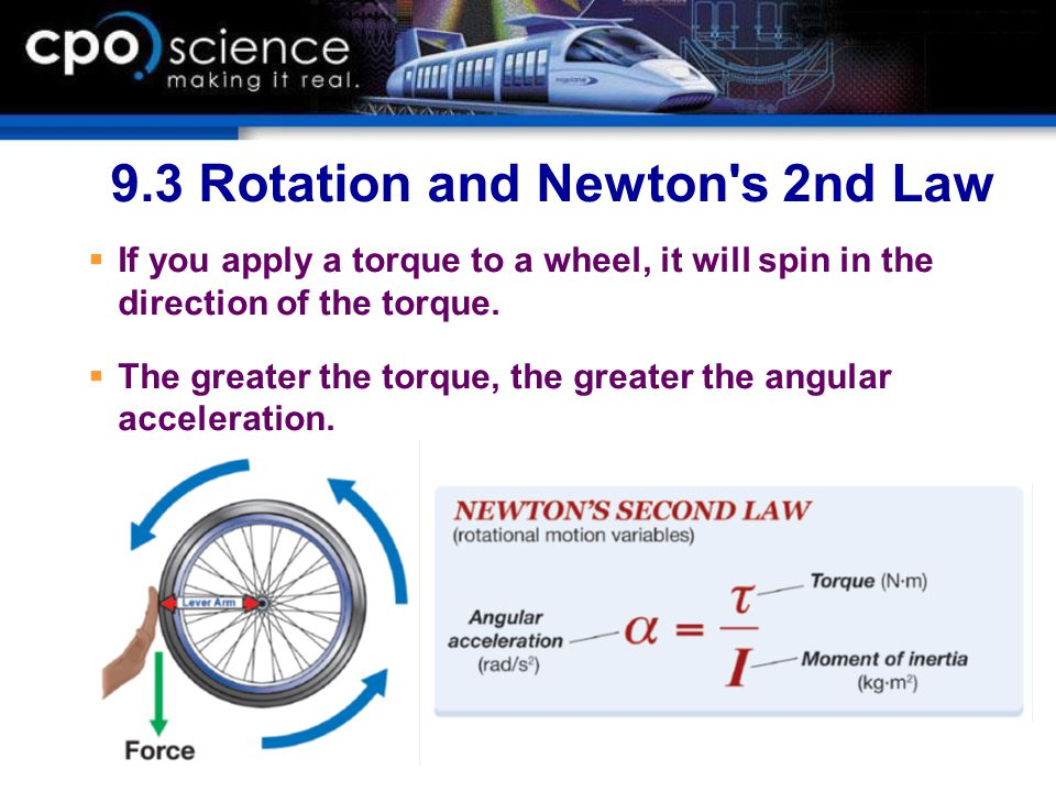 9.3 Rotation and Newton s 2nd Law