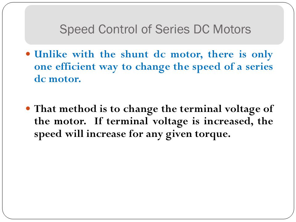 Dc motors kl ppt video online download for How to vary the speed of a dc motor