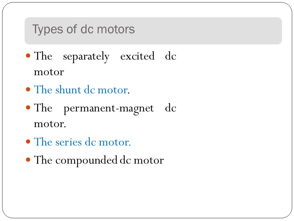 Dc motors kl ppt video online download for Types of dc motor