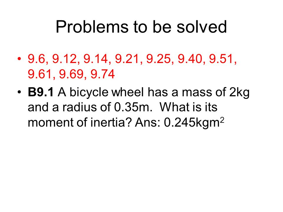 Problems to be solved 9.6, 9.12, 9.14, 9.21, 9.25, 9.40, 9.51, 9.61, 9.69,