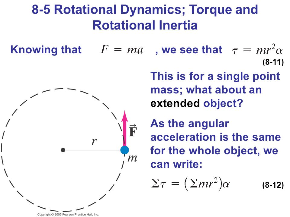 8-5 Rotational Dynamics; Torque and Rotational Inertia