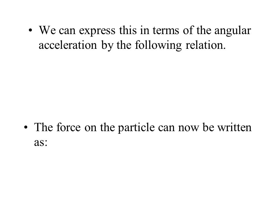 We can express this in terms of the angular acceleration by the following relation.