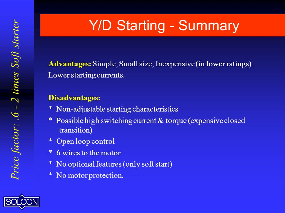 Y/D Starting - Summary Price factor: times Soft starter