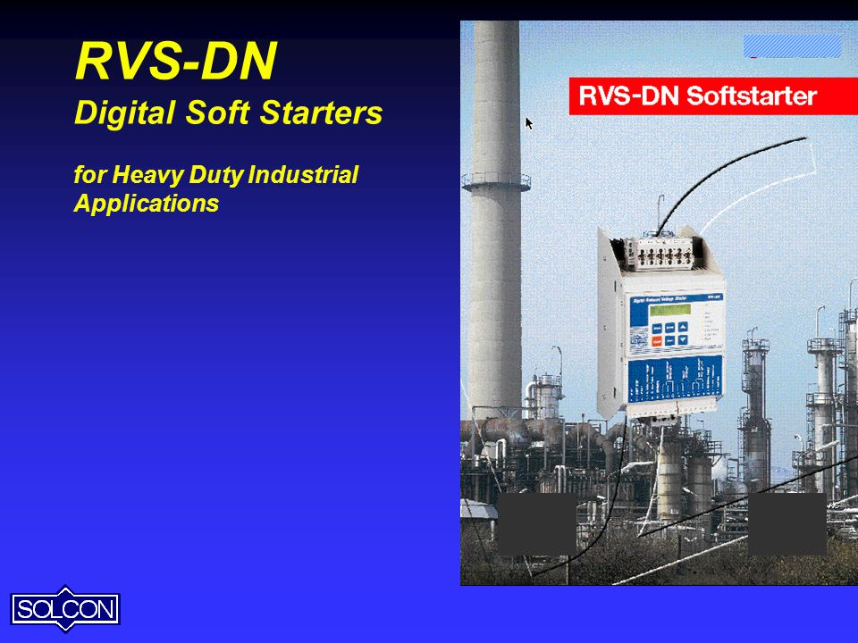 RVS-DN Digital Soft Starters for Heavy Duty Industrial Applications 64
