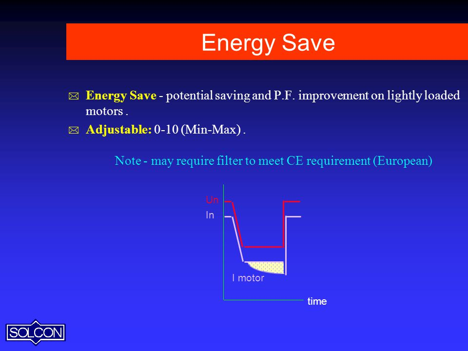 Energy Save Energy Save - potential saving and P.F. improvement on lightly loaded motors .
