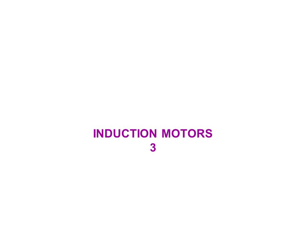 INDUCTION MOTORS 3