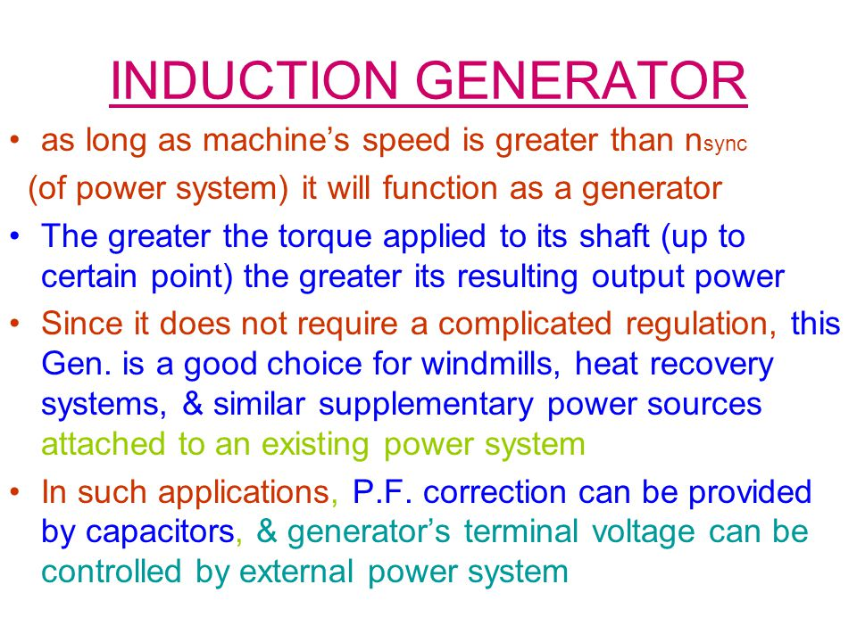 INDUCTION GENERATOR as long as machine's speed is greater than nsync