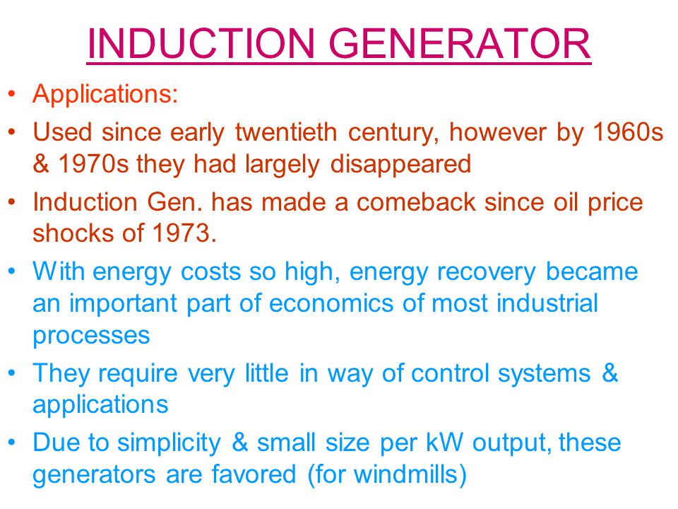 INDUCTION GENERATOR Applications: