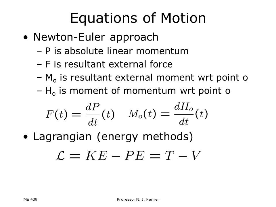 Equations of Motion Newton-Euler approach Lagrangian (energy methods)