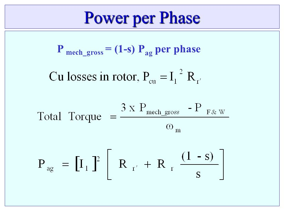 P mech_gross = (1-s) Pag per phase