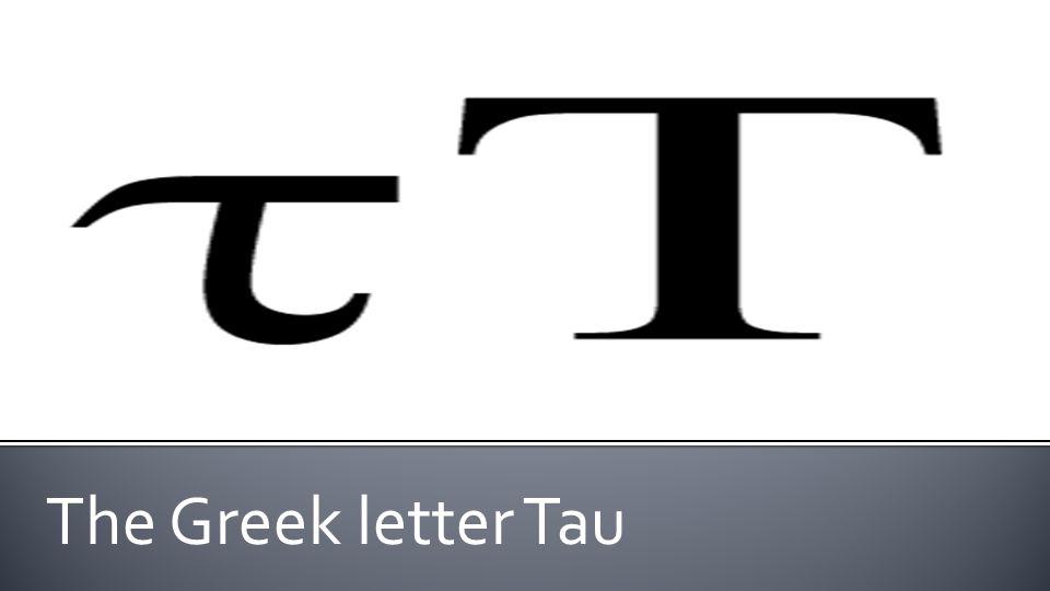 The Greek Letter Tau Ppt Video Online Download