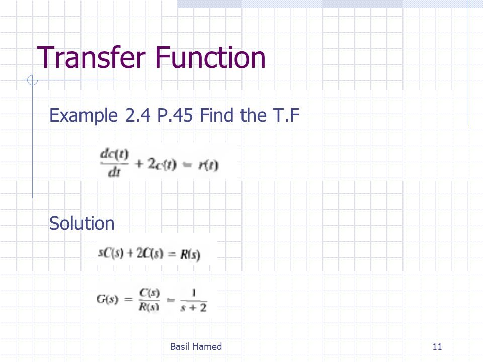 Transfer Function Example 2.4 P.45 Find the T.F Solution Basil Hamed