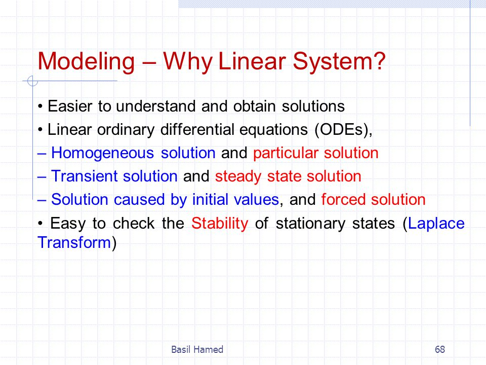 Modeling – Why Linear System