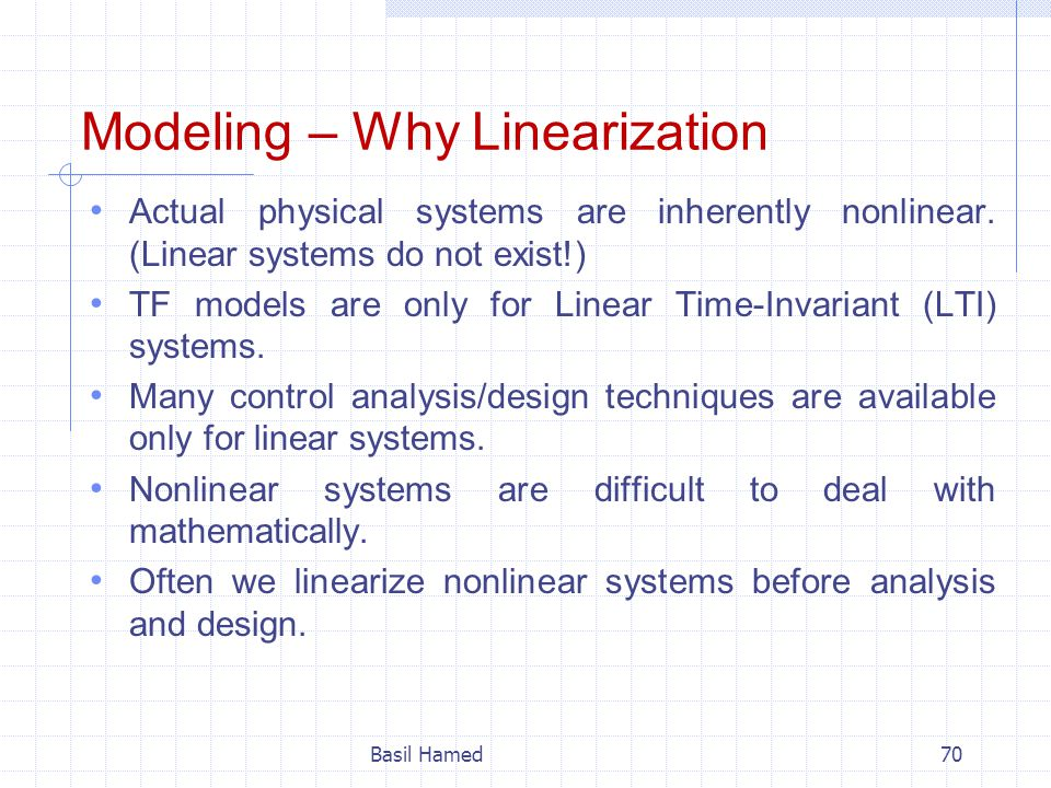 Modeling – Why Linearization