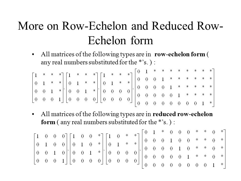 More on Row-Echelon and Reduced Row-Echelon form