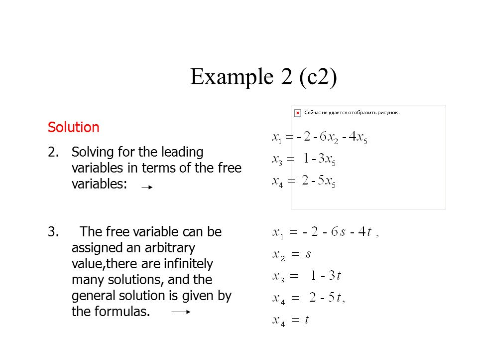 Example 2 (c2) Solution. Solving for the leading variables in terms of the free variables: