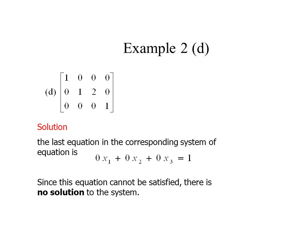 Example 2 (d) Solution. the last equation in the corresponding system of equation is.