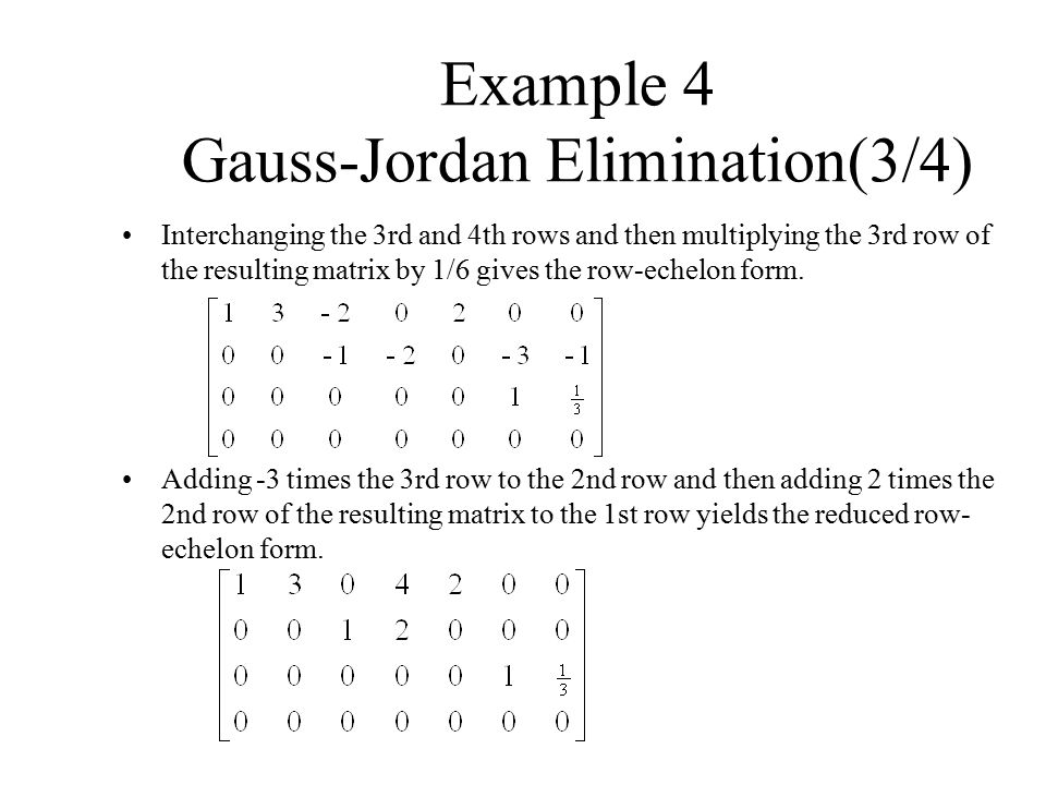 gauss jordan matrix elimination Problems of gaussian-jordan elimination  solve the following system of linear equations by transforming its augmented matrix to reduced echelon form (gauss-jordan.