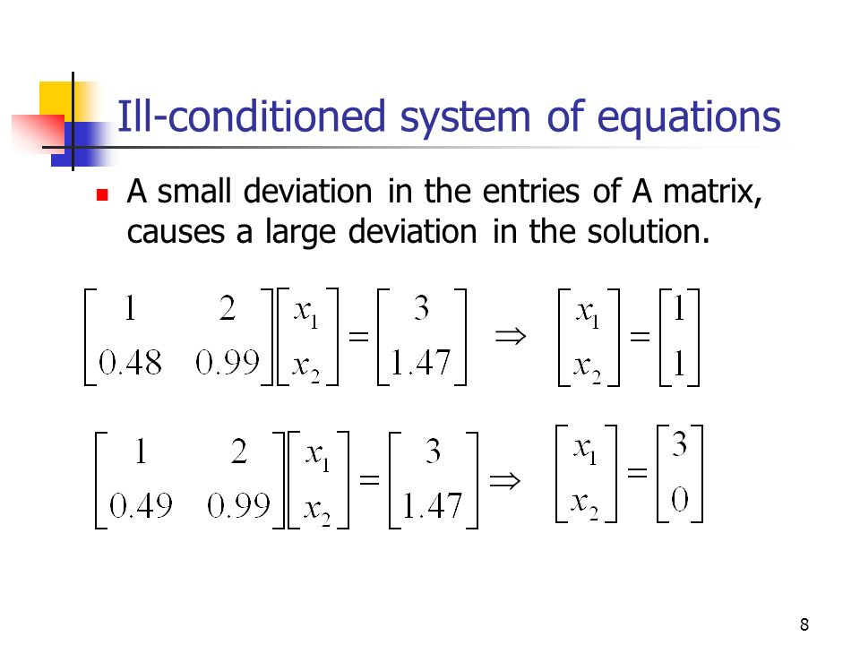 Ill-conditioned system of equations