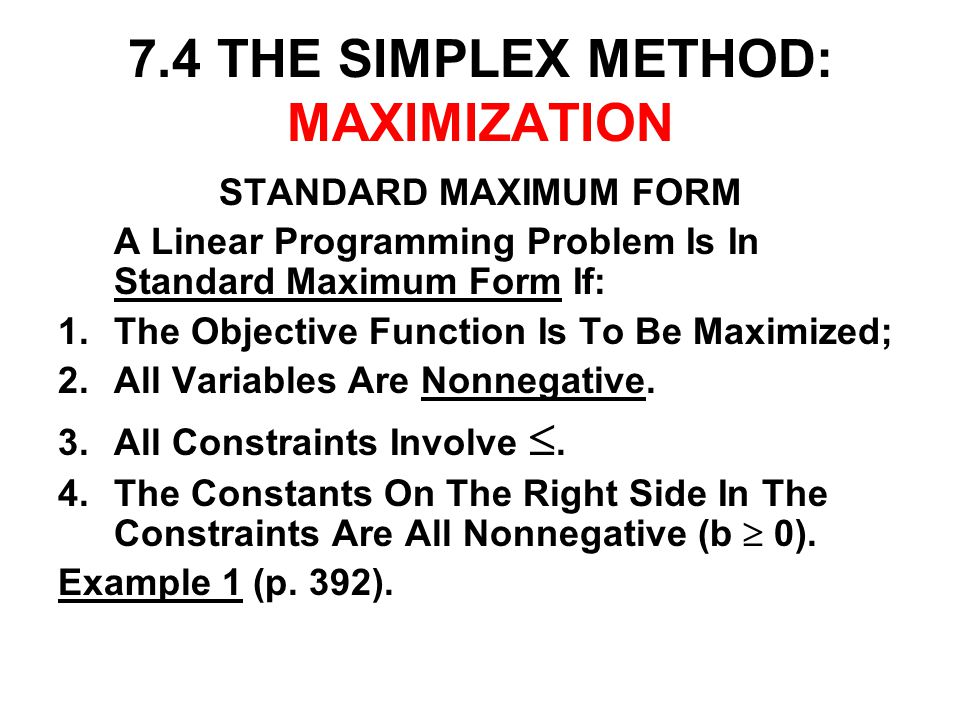 7.4 THE SIMPLEX METHOD: MAXIMIZATION