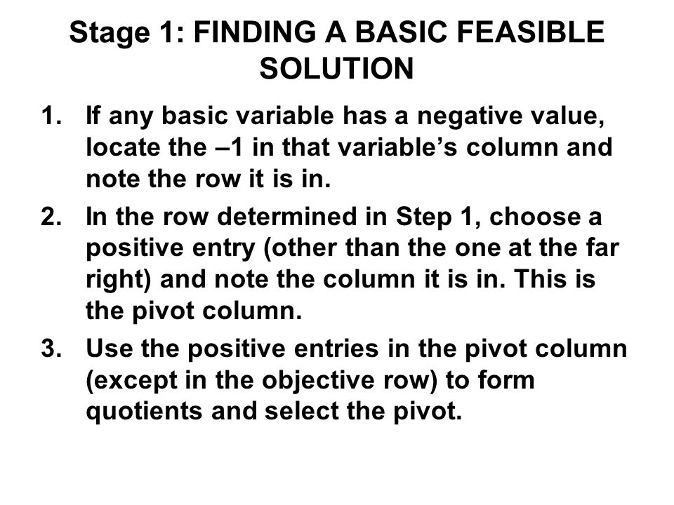 Stage 1: FINDING A BASIC FEASIBLE SOLUTION